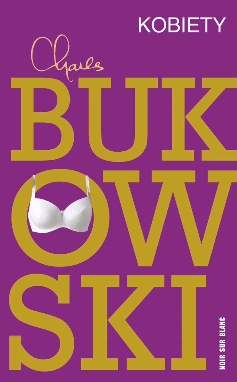 Bukowski - Kobiety