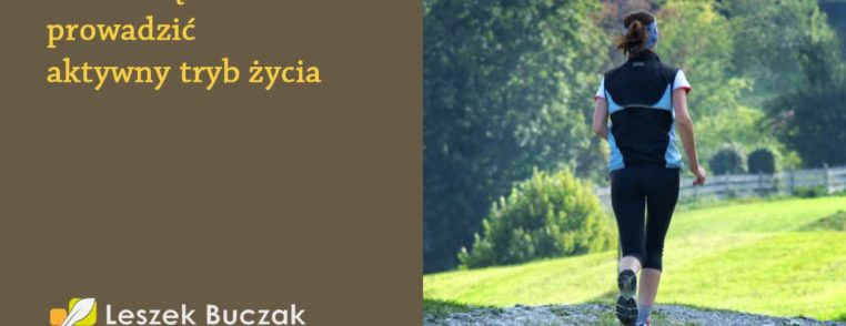 Leszek Buczak - Copywriter - aktywny tryb życia - marsz