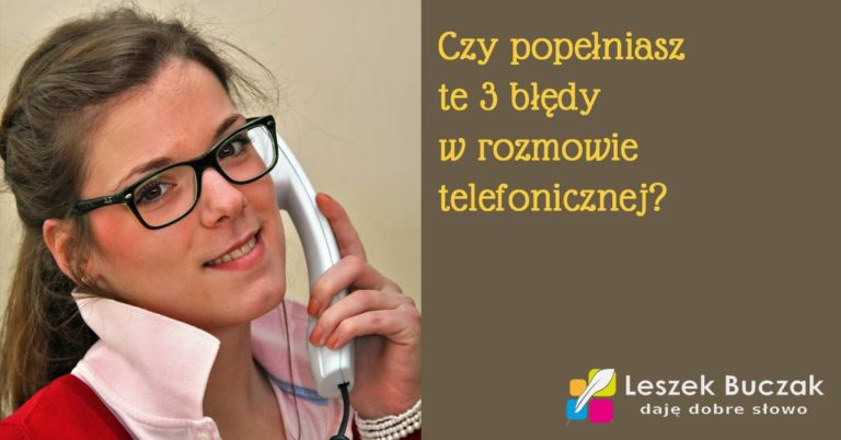 Czy popełniasz te błędy w rozmowie telefonicznej