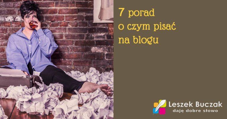 7 porad o czym pisać na blogu