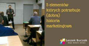 5 elementów których potrzebuje historia marketingowa (aby była dobra)