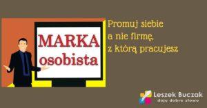 Marka osobista – Promuj siebie, a nie firmę
