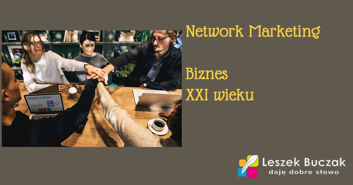 Network Marketing – Biznes XXI wieku