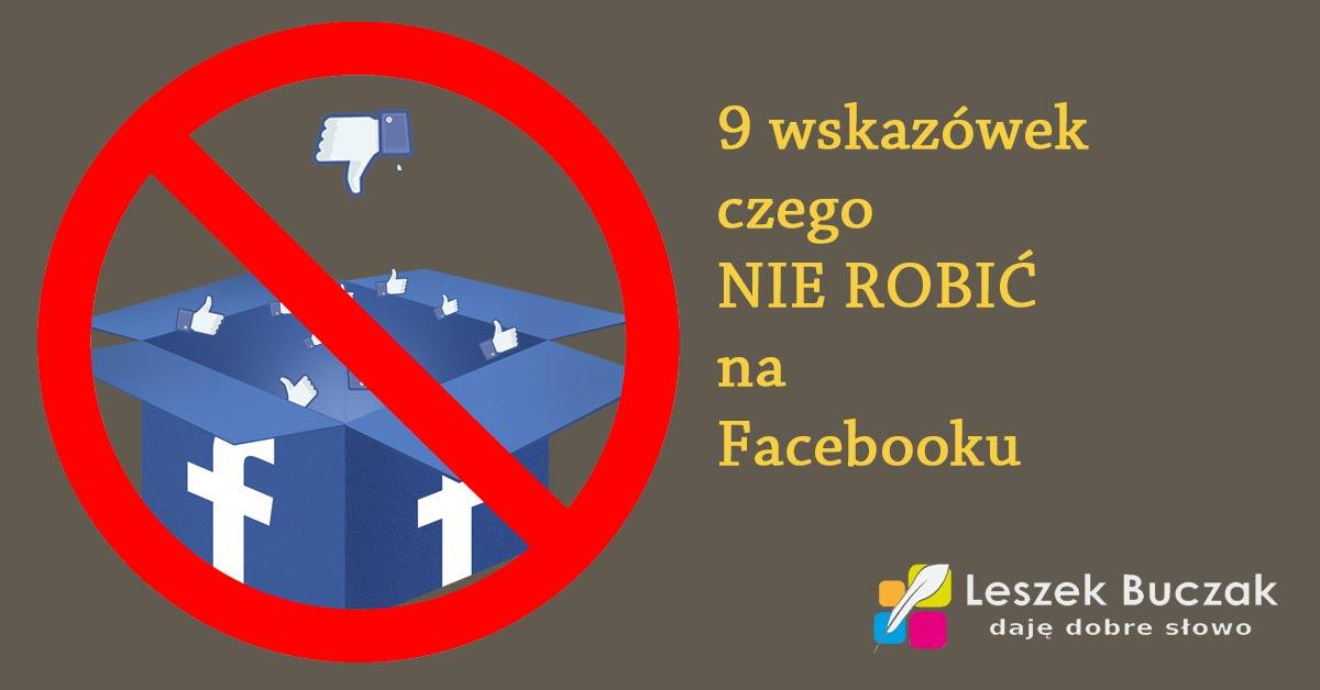 9 wskazówek, czego nie należy robić na Facebooku
