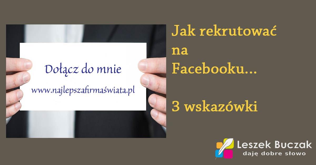 Jak rekrutować na facebooku – 3 porady