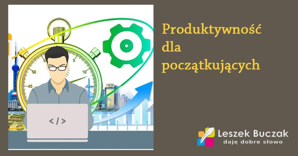 Leszek Buczak produktywność dla początkujących