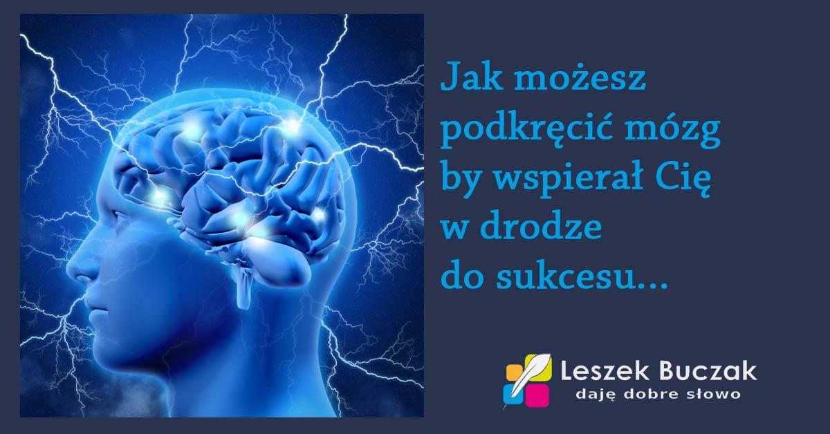 Jak podkręcić mózg, by Cię wspierał…